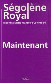 Maintenant - Ségolène Royal répond à Marie-Françoise Colombani