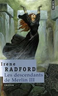 Les descendants de Merlin, Tome 3 : Griffin