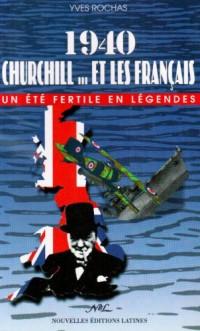 1940, Churchill et les français: Un été fertile en légendes