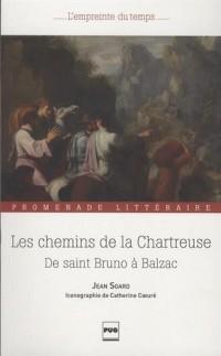 Les chemins de la Chartreuse : De saint Bruno à Balzac - Promenade littéraire