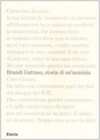 Brandi e Guttuso. Storia di un'amicizia
