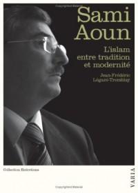 L'islam entre tradition et modernité : Entretiens avec Jean-Frédéric Légaré-Tremblay