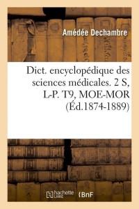 Dict  Sci Médicales 2s  l P T9  ed 1874 1889