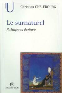 Le surnaturel: Poétique et écriture