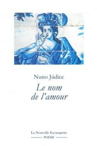 Le nom de l'amour : (Anthologie 1975-2015)