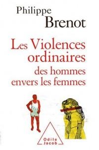 Les Violences ordinaires des hommes envers les femmes
