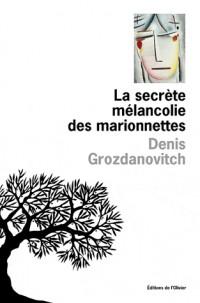 Secrete Melancolie des Marionettes (la)