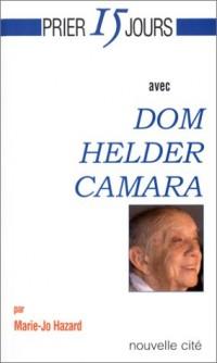 Prier 15 jours avec Dom Helder Camara