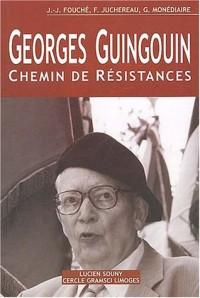 Georges Guingouin : Chemin de résistances