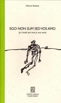 Ego non sum sed vos amo (je n'existe pas mais je vous aime)