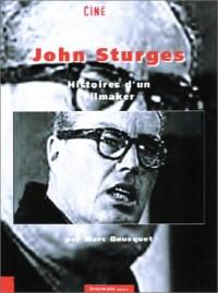 John Sturges, histoires d'un filmaker