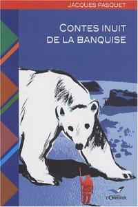Contes inuit de la banquise : Voyage dans l'Arctique canadien