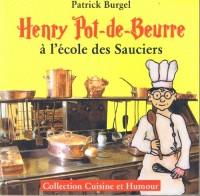 Henry Pot-de-Beurre a l'Ecole des Sauciers