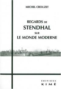 Regards de Stendhal sur le monde moderne