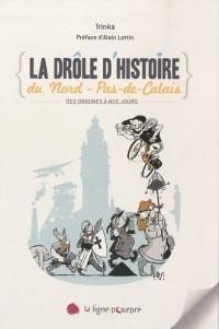 La drôle d'histoire du Nord - Pas-de-Calais : Des origines à nos jours