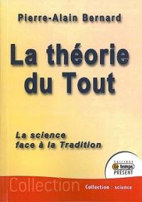 La théorie du Tout : La science face à la tradition