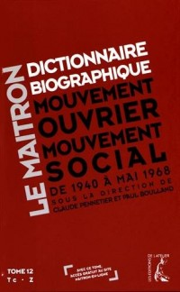 Dictionnaire Biographique Maitron T12