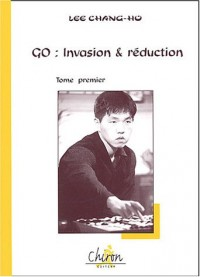 Go : Invasion et réduction : Tome 1