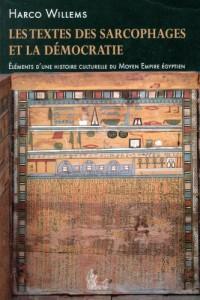 Les textes des sarcophages et la démocratie : Eléments d'une histoire culturelle du Moyen Empire égyptien