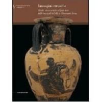 Immagini etrusche. Tombe con ceramiche a figure nere dalla necropoli di Tolle (Chianciano Terme) (Fondazione Musei Senesi. Cataloghi)
