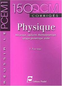 Physique : mécanique, capillarité, thermodynamique, optique géométrique, ondes : 150 QCM corrigés