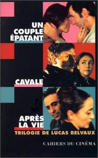 Trilogie de Lucas Belvaux : Un couple épatant ; Cavale ; Après la vie