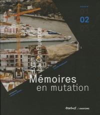 Lyon, La Confluence : mémoires en mutation, volume 2