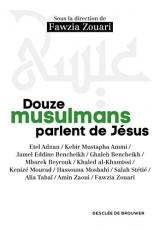 Douze musulmans parlent de Jésus