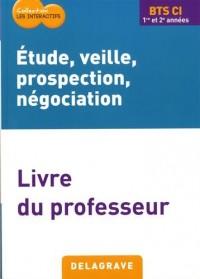 Etude veille prospection négociation BTS CI : Livre du professeur