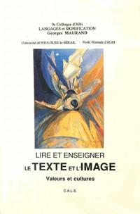 Lire et enseigner le texte et l'image : valeurs et cultures