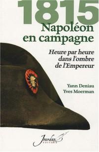 1815 : NAPOLEON EN CAMPAGNE