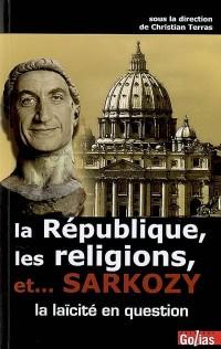 La Republique, les Religions et... Sarkozy