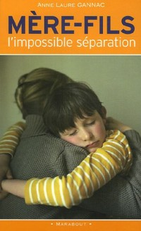 Mère-fils : L'impossible séparation