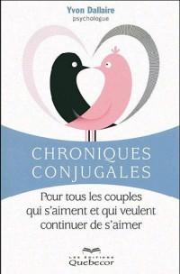 Chroniques conjugales - Pour tous les couples qui s'aiment et qui veulent continuer de s'aimer