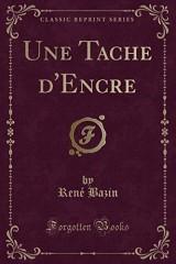 Une Tache D'Encre (Classic Reprint)