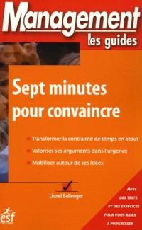 Sept minutes pour convaincre