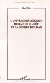 L'univers romanesque de Rachid El-Daïf et la guerre du Liban