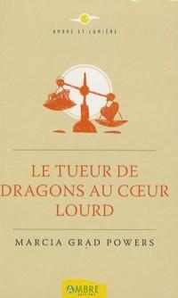 Le Tueur de dragons au coeur lourd