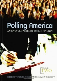 <p>Polling America [Two Volumes]: An Encyclopedia of Public Opinion</p>: Polling America: An Encyclopedia of Public Opinion, Volume II, P-Z