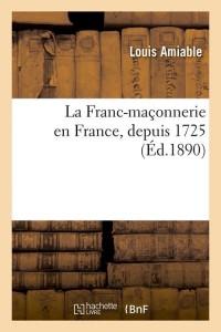La Franc Maçonnerie en France  ed 1890