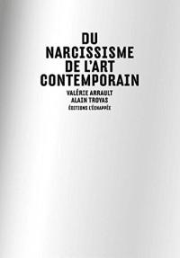 Sur le Narcissisme de l'Art Contemporain