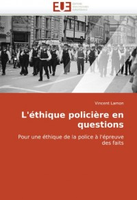 L'éthique policière en questions: Pour une éthique de la police à l'épreuve des faits