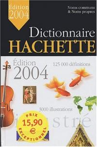 Dictionnaire Hachette illustré 2004 : Noms communs et Noms propres