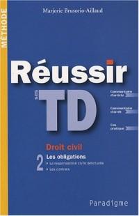Réussir ses TD Droit civil : Tome 2, Les obligations