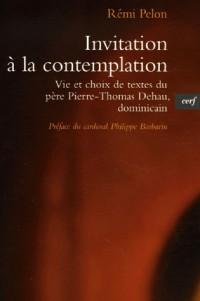 Invitation à la contemplation : Vie et choix de textes de Pierre-Thomas Dehau, dominicain