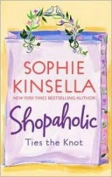 Confessions of a shopaholic ;: Shopaholic takes Manhattan ; Shopaholic ties the knot