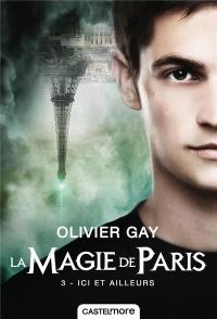 La Magie de Paris, T3 : Ici et ailleurs