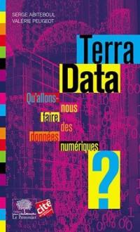 Terra Data - Que vont-ils faire de nos données ?