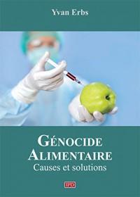 Génocide Alimentaire, causes et solutions