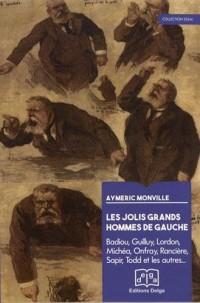 Les jolis grands hommes de gauche : Badiou, Guilluy, Lordon, Michéa, Onfray, Rancière, Sapir, Todd et les autres...